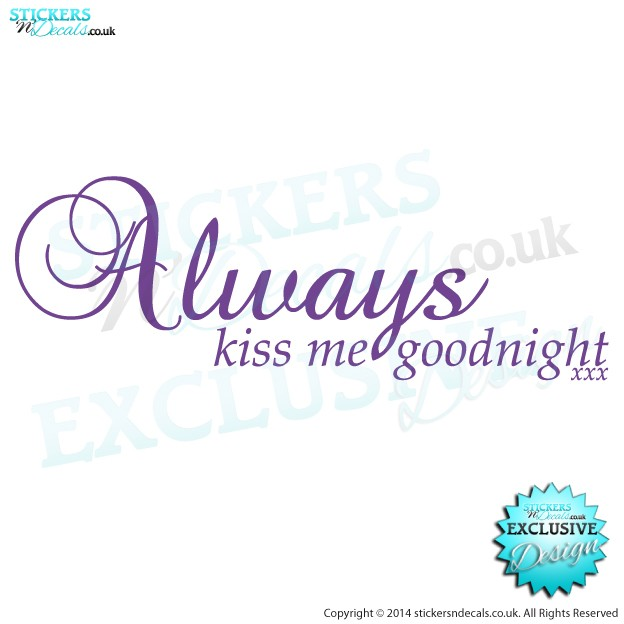 Always Kiss Me Goodnight xxxx - Vinyl Wall Decal - Vinyl Wall Art - Wall Sticker - Bedroom Wall Decor
