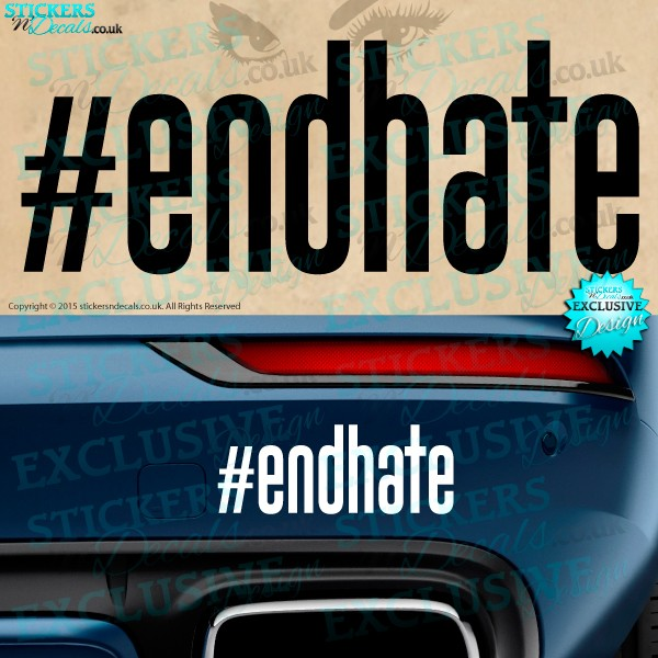 #End Hate - Vinyl Decal - Vinyl Sticker - Vinyl Graphic