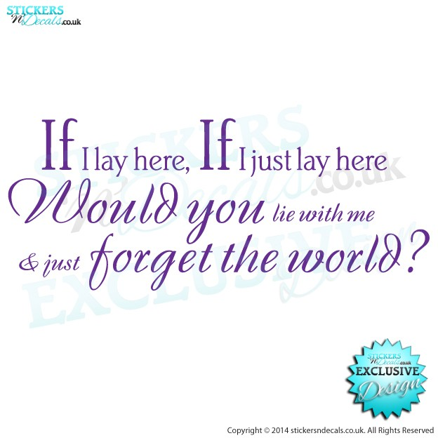 If I Lay Here, If I Just Lay Here, Would You Lie With Me & Just Forget The World - Snow Patrol - Chasing Cars - Bedroom Wall Decal - Wall Decor