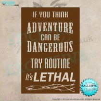 If You Think Adventure Can Be Dangerous, Try Routine It`s Lethal - Vinyl Wall Art - Vinyl Wall Decal - Wall Decor