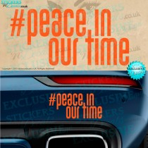 #Peace In Our Time - Vinyl Decal - Vinyl Sticker - Vinyl Graphic