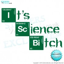 Breaking Bad Inspired - It`s Science Bitch!!! - Wall Art - Window Sticker - Car Decal - Wall Decor