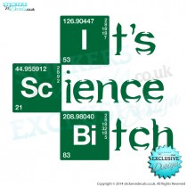 It's Science Bitch! - Breaking Bad Inspired - Vinyl Wall Art - Wall Decal - Window Sticker - Car Graphic